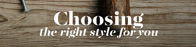 Choosing the Right Style for You