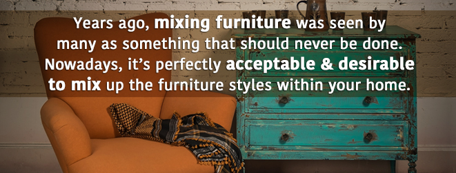 Mixing furniture is more acceptable and desirable than ever