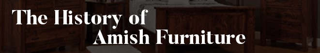 history of amish furniture