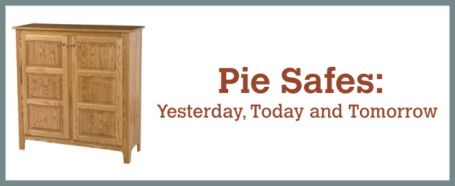The Pie Safe, Sometimes Referred To As A Pie Cabinet, Pie Safe Cupboard, Or  A Pie Chest, Is A Piece Of Furniture Typically Used To Store Pies.