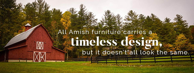 Amish furniture carries a timeless design, but it doesn't all look the same.