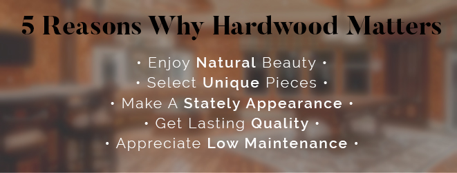 5 reasons why hardwood matters