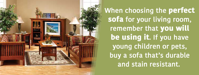 Remember that you will be using your sofa