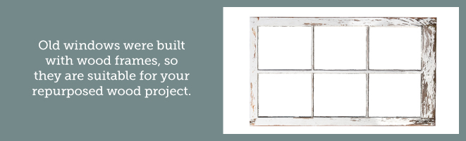 repurpose old wooden windows into a new project