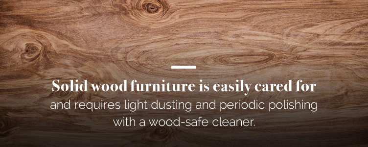Solid Wood Furniture is Easily Cared for
