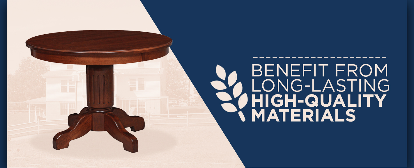 Benefit from Long-Lasting High-Quality Materials