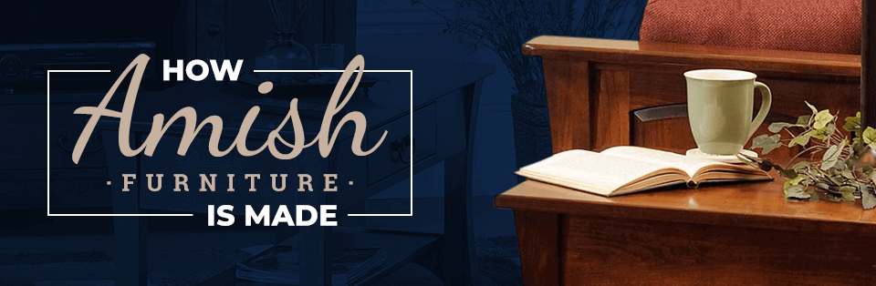 01-How-Amish-Furniture-Made