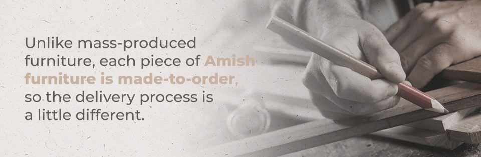 Amish Furniture is made-to-order
