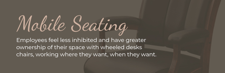 Collaboration benefits of mobile seating