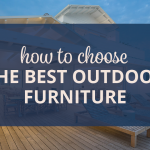 How to choose the best outdoor furniture
