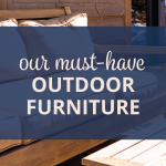 our must have outdoor furniture