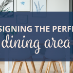 designing the perfect dining area