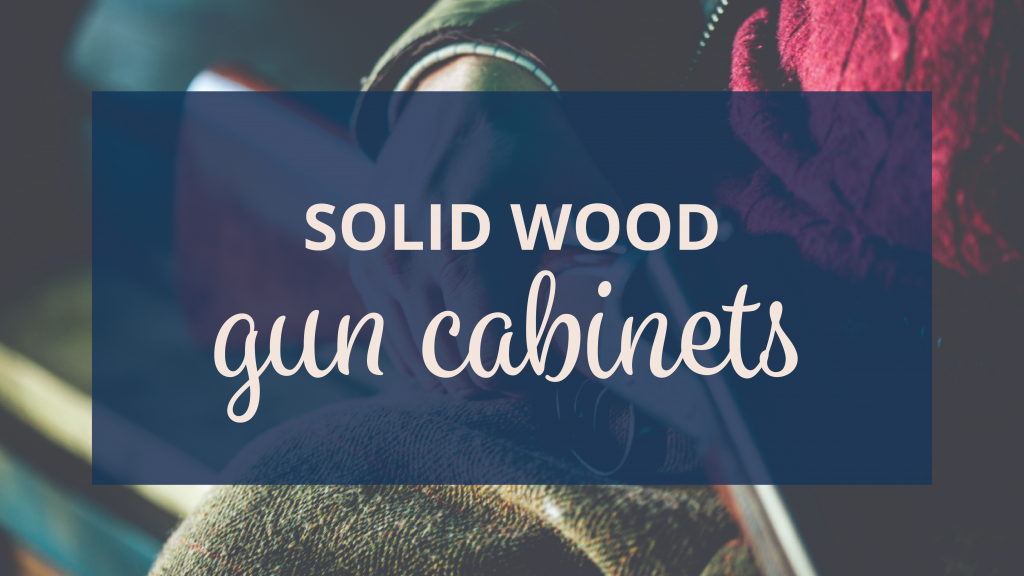 solid wood gun cabinets