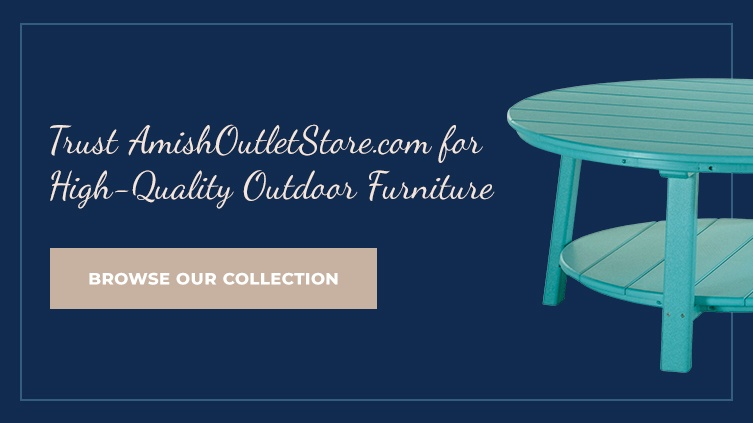 Trust Amish Outlet Store for High Quality Outdoor Furniture