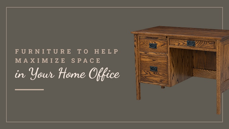 Furniture to Help Maximize Space in Your Home Office
