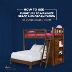 How to Use Furniture to Maximize Space and Organization in Your Child's Room - Feature